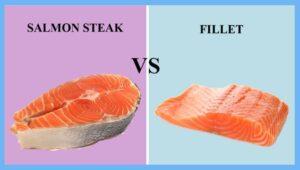 sockeye salmon steak vs fillet